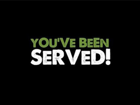 You've been served 4