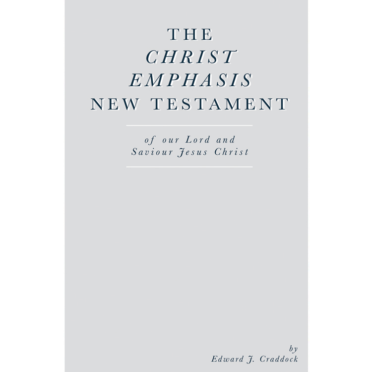 The Christ Emphasis New Testament